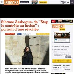 """Sihame Assbague, de """"Stop le contrôle au faciès"""" : portrait d'une révoltée"""