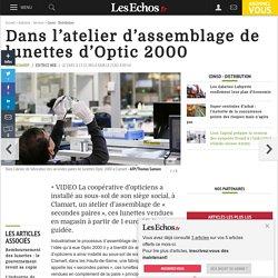 Dans l'atelier d'assemblage de lunettes d'Optic 2000, Conso - Distribution
