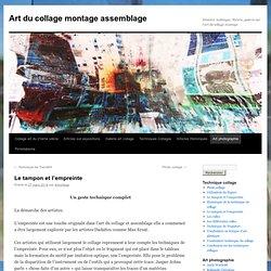 Le tampon et l'empreinte - Art du collage montage assemblageArt du collage montage assemblage