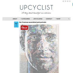 Zac Freeman assembled junk portraits - UPCYCLIST