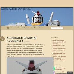 Assembled Life Sized RX78 Gundam Part 1 « Punynari's Island Adventures