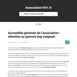 Assemblée générale de l'association : attention au quorum trop exigeant