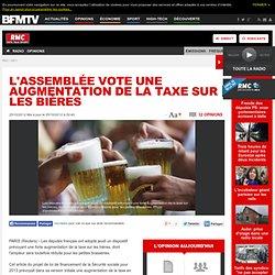 L'Assemblée vote une augmentation de la taxe sur les bières