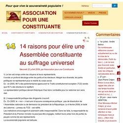 14 raisons pour élire une Assemblée constituante au suffrage universel Mercredi 22 juillet 2009, par Association pour une Constituante