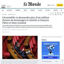 L'Assemblée va demander plus d'un million d'euros de dommages et intérêts à François Fillon et Marc Joulaud