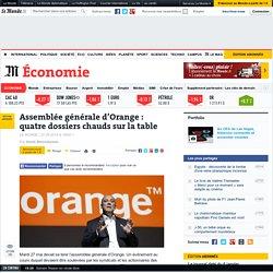 Assemblée générale d'Orange : quatre dossiers chauds sur la table