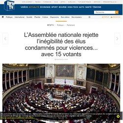 L'Assemblée nationale rejette l'inégibilité des élus condamnés pour violences... avec 15 votants
