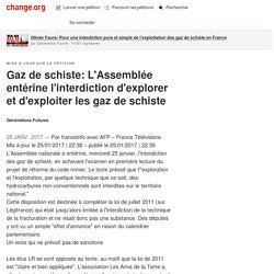 Gaz de schiste: L'Assemblée entérine l'interdiction d'explorer et d'exploiter les gaz de schiste