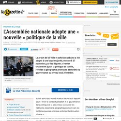 L'Assemblée nationale adopte une « nouvelle » politique de la ville