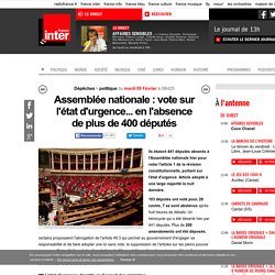 L'état d'urgence inscrit dans la Constitution... en l'absence de plus de 400 députés