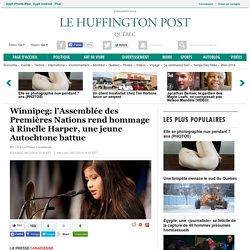 Winnipeg: l'Assemblée des Premières Nations rend hommage à Rinelle Harper, une jeune Autochtone battue