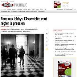 Face aux lobbys, l'Assemblée veut régler la pression