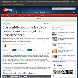 16/04/15 - L'Assemblée approuve le volet « boîtes noires » du projet de loi Renseignement