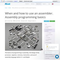 When and how to use an assembler. Assembly programming basics.