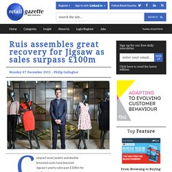 Ruis assembles great recovery for Jigsaw as sales surpass £100m