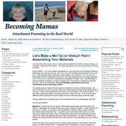 Let's Make a Mei Tai (or Onbu)!! Part I: Assembling Your Materials - Becoming Mamas