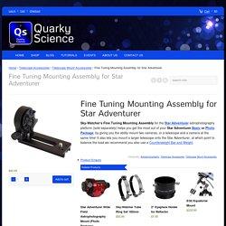 Fine Tuning Mount Assembly for Star Adventurer
