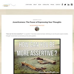 Assertiveness: Arianna's Random Thoughts