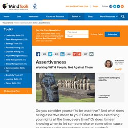 Assertiveness - Communication Skills Training From MindTools.com