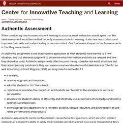 Authentic Assessment: Assessing Student Learning: Teaching Resources: Center for Innovative Teaching and Learning: Indiana University Bloomington