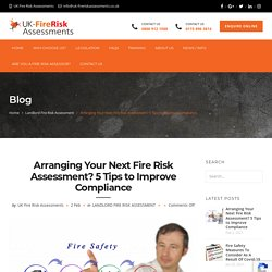 Arranging Your Next Fire Risk Assessment? 5 Tips to Improve Compliance