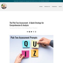 The Pick Two Assessment: A Quick Strategy for Comprehension & Analysis — Bespoke ELA