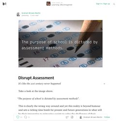 Disrupt Assessment — Learning {Re}imagined