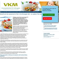VKM_NO 15/12/14 Benefit and risk assessment of fish in the Norwegian diet - an update of the report from 2006 based on new knowledge