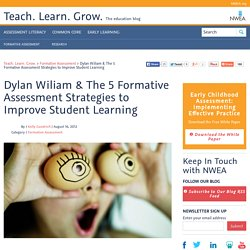 Dylan Wiliam & the 5 Formative Assessment Strategies to Improve Student Learning