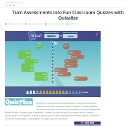 Turn Assessments into Fun Classroom Quizzes with Quizalize