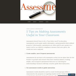 5 Tips on Making Assessments Useful in Your Classroom – The Principal's Desk