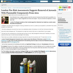 London Fire Risk Assessments Suggests Removal of Aerosols With Flammable Components From Area by Heather Hall