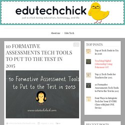 10 Formative Assessments Tech Tools to Put to the Test in 2015 – edutechchick
