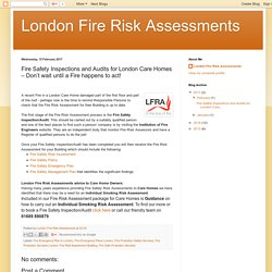 London Fire Risk Assessments: Fire Safety Inspections and Audits for London Care Homes – Don't wait until a Fire happens to act!