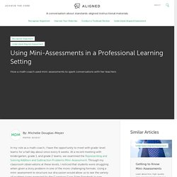 Using Mini-Assessments in a Professional Learning Setting – Achieve the Core Aligned Materials