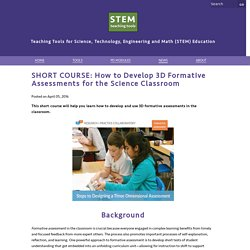 SHORT COURSE: How to Develop 3D Formative Assessments for the Science Classroom : StemTeachingTools