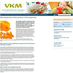 VKM_NO 19/01/15 Risk assessments of beta carotene in food supplements