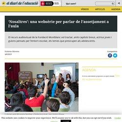'Nosaltres': una websèrie per parlar de l'assetjament a l'aula - educabarcelona » educabarcelona