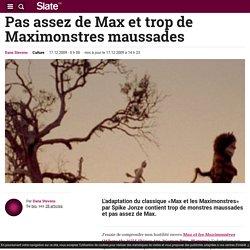 Pas assez de Max et trop de Maximonstres maussades