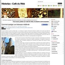 Comment assiéger une forteresse médiévale - Webzine Café Du Web