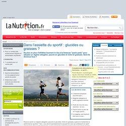 L'oeil de Thierry Souccar - Dans l'assiette du sportif : glucides ou graisses ?
