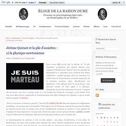 Jérôme Quirant et la pile d'assiettes : 2) la physique newtonienne – Éloge de la raison dure
