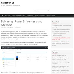 Bulk assign Power BI licenses using Azure AD – Kasper On BI