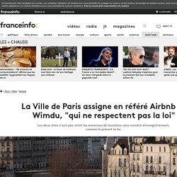 """La Ville de Paris assigne en référé Airbnb et Wimdu, """"qui ne respectent pas la loi"""""""