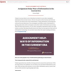 Assignment Help: Ways of Information in the Current Era