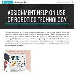 All Assignment Help - Assignment Help on Use of Robotics Technology