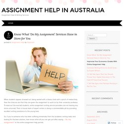 Know What 'Do My Assignment' Services Have in Store for You