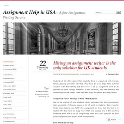Hiring an assignment writer is the only solution for UK students