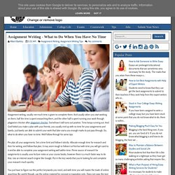 Assignment Writing - What to Do When You Have No Time ~ Students Portal
