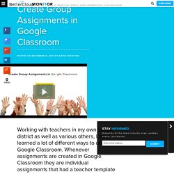 Create Group Assignments in Google Classroom - BetterCloud Monitor